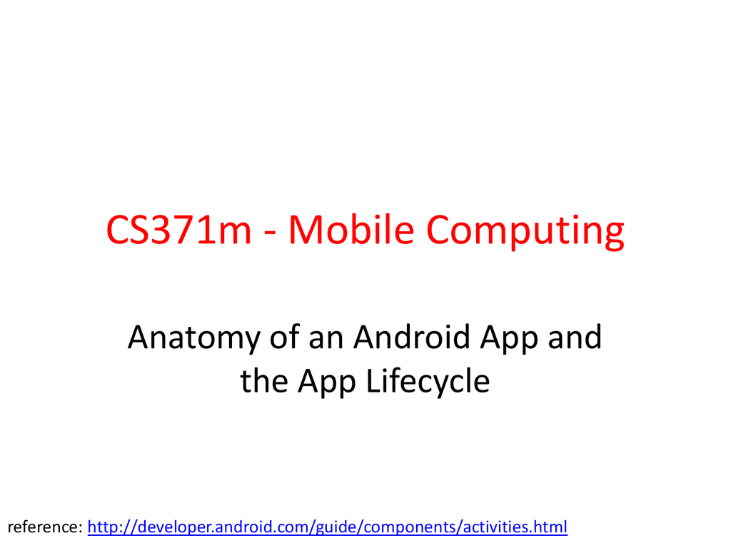 Cs371m Mobile Computing Anatomy Of An Android App And Reference