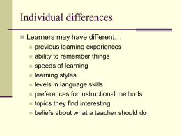 Individual differences Learners may have different…