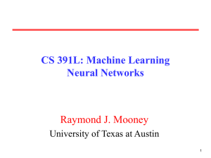 CS 391L: Machine Learning Neural Networks Raymond J. Mooney