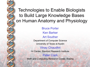 Technologies to Enable Biologists to Build Large Knowledge Bases Bruce Porter
