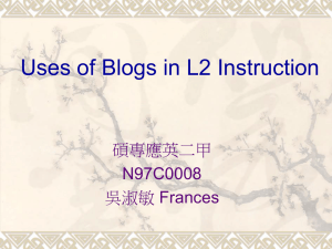 Uses of Blogs in L2 Instruction 碩專應英二甲 N97C0008 吳淑敏 Frances