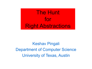 The Hunt for Right Abstractions Keshav Pingali