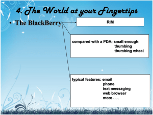 4. The World at your Fingertips The BlackBerry