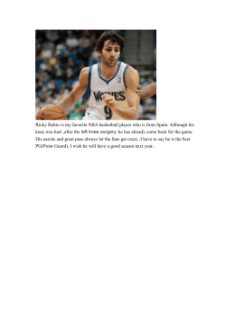 Ricky Rubio is my favorite NBA basketball player who is... knee was hurt ,after the left knee surgery,