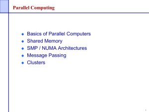 Parallel Computing Basics of Parallel Computers Shared Memory SMP / NUMA Architectures