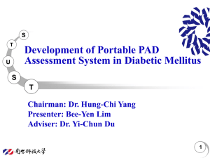 Development of Portable PAD Assessment System in Diabetic Mellitus Presenter: Bee-Yen Lim
