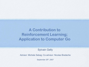 A Contribution to Reinforcement Learning; Application to Computer Go Sylvain Gelly
