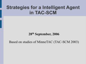 Strategies for a Intelligent Agent in TAC-SCM 28 September, 2006