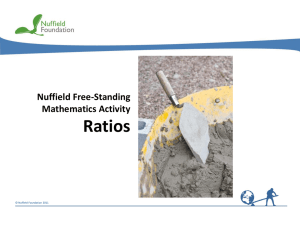 Ratios Nuffield Free-Standing Mathematics Activity © Nuffield Foundation 2011