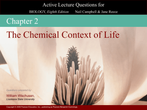 The Chemical Context of Life Chapter 2 Active Lecture Questions for Eighth Edition