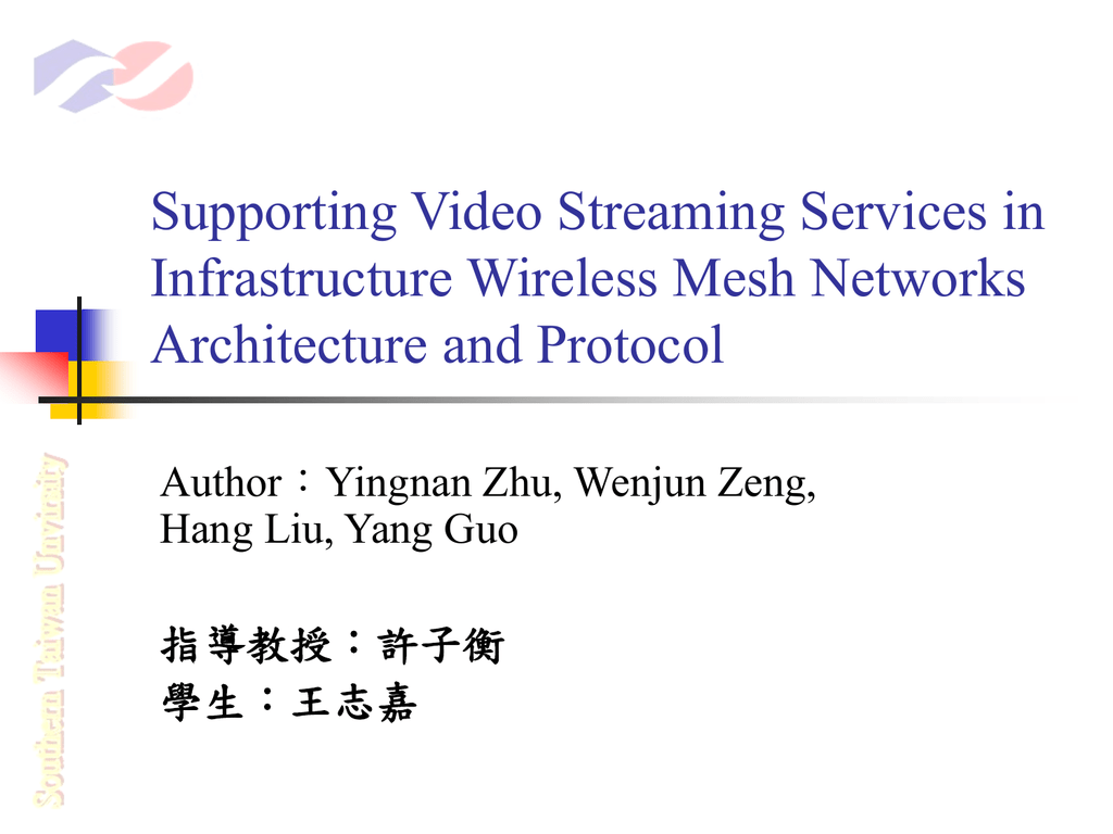 Supporting Video Streaming Services in Infrastructure