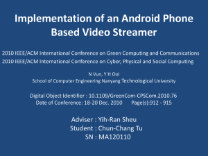 Implementation of an Android Phone Based Video Streamer