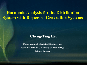 Harmonic Analysis for the Distribution System with Dispersed Generation Systems Cheng-Ting Hsu