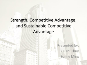 Strength, Competitive Advantage, and Sustainable Competitive Advantage Presented by: