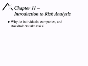 Chapter 11 – Introduction to Risk Analysis Why do individuals, companies, and
