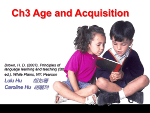 Ch3 Age and Acquisition 胡如珊 胡毓玲 Lulu Hu