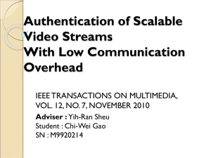 Authentication of Scalable Video Streams With Low Communication Overhead