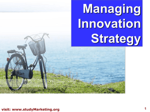 Managing Innovation Strategy visit: www.studyMarketing.org