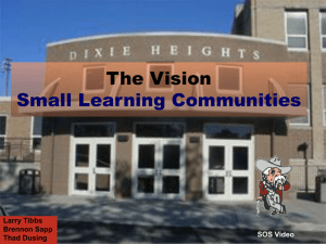 The Vision Small Learning Communities Larry Tibbs Brennon Sapp
