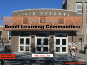 Small Learning Communities The  Vision Larry Tibbs Brennon Sapp