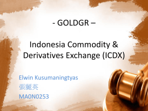 - GOLDGR – Indonesia Commodity & Derivatives Exchange (ICDX) Elwin Kusumaningtyas