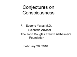 Conjectures on Consciousness F. Eugene Yates M.D. Scientific Advisor