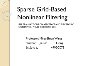 Sparse Grid-Based Nonlinear Filtering Professor: Ming-Shyan Wang
