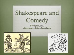 Shakespeare and Comedy Bevington, etal. Shakespeare: Script, Stage Screen