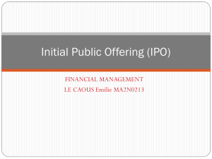 Initial Public Offering (IPO) FINANCIAL MANAGEMENT LE CAOUS Emilie MA2N0213