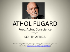 ATHOL FUGARD Poet, Actor, Conscience from SOUTH AFRICA