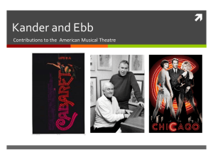 Kander and Ebb  Contributions to the  American Musical Theatre