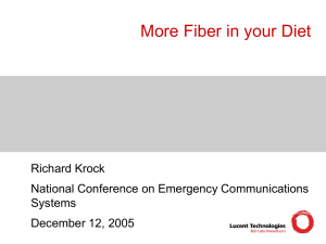 More Fiber in your Diet Richard Krock National Conference on Emergency Communications Systems