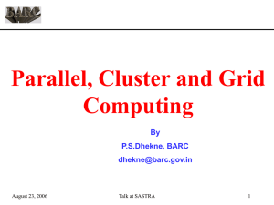 Parallel, Cluster and Grid Computing By P.S.Dhekne, BARC