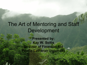 The Art of Mentoring and Staff Development Presented by: Kay W. Soltis
