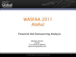 WASFAA 2011 Aloha! Financial Aid Outsourcing Analysis Matthew Johnner