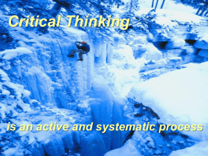 Critical Thinking is an active and systematic process
