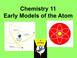 Chemistry 11 Early Models of the Atom