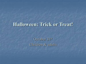 Halloween: Trick or Treat! October 31 Children & adults st