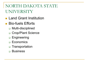 NORTH DAKOTA STATE UNIVERSITY Land Grant Institution Bio-fuels Efforts