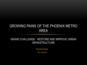 GROWING PAINS OF THE PHOENIX METRO AREA INFRASTRUCTURE