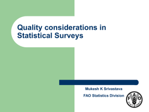 Quality considerations in Statistical Surveys Mukesh K Srivastava FAO Statistics Division
