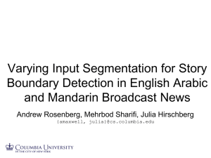 Varying Input Segmentation for Story Boundary Detection in English Arabic