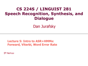 CS 224S / LINGUIST 281 Speech Recognition, Synthesis, and Dialogue Dan Jurafsky