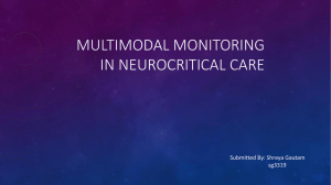 MULTIMODAL MONITORING IN NEUROCRITICAL CARE Submitted By: Shreya Gautam sg3319