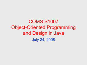 COMS S1007 Object-Oriented Programming and Design in Java July 24, 2008