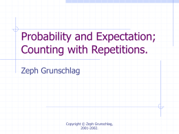 Probability and Expectation; Counting with Repetitions. Zeph Grunschlag Copyright © Zeph Grunschlag,