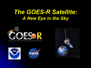The GOES-R Satellite: A New Eye in the Sky