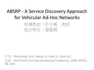 ABSRP - A Service Discovery Approach for Vehicular Ad-Hoc Networks 指導教授:許子衡 教授 報告學生:董藝興