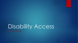 Disability Access A DAY IN THE LIFE…