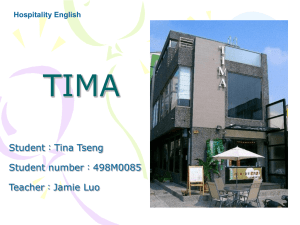 TIMA Student:Tina Tseng Student number:498M0085 Teacher:Jamie Luo
